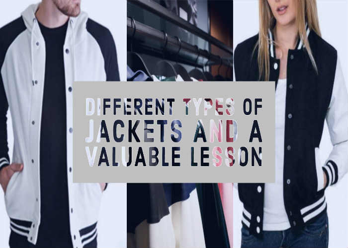 Different Types of Jackets and a Valuable Lesson