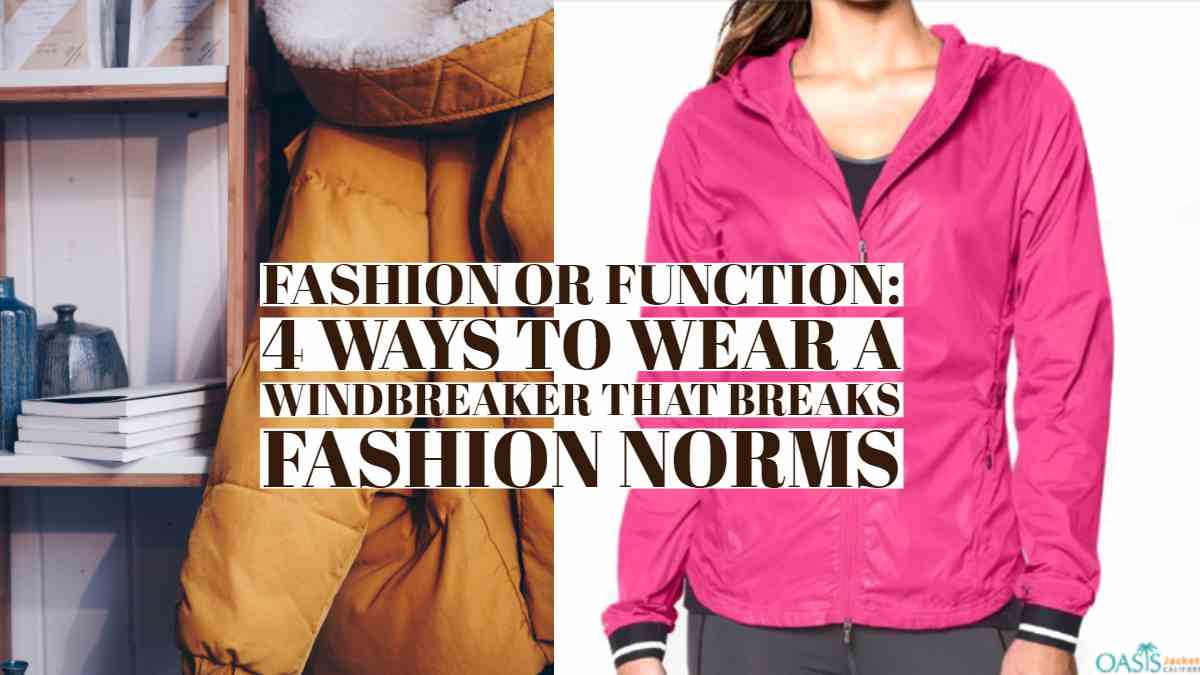 Fashion or Function: 4 Ways to Wear a Windbreaker that Breaks Fashion Norms
