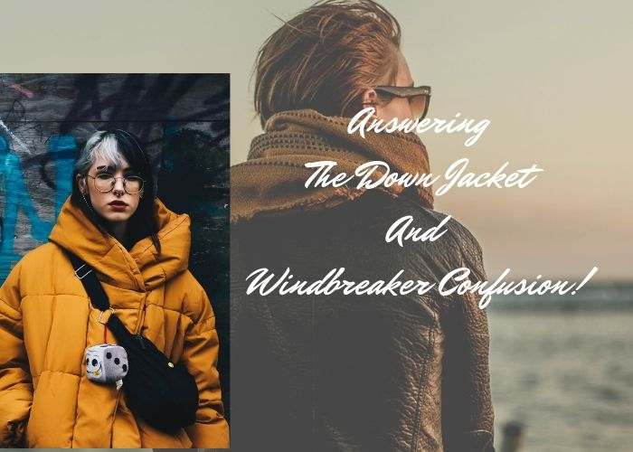 Answering The Down Jacket And Windbreaker Confusion!